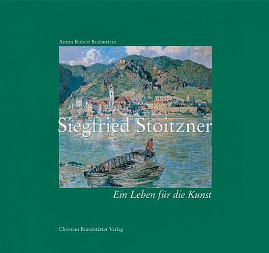 Siegfried Stoitzner. Ein Leben für die Kunst.