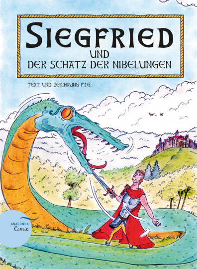 Siegfried und der Schatz der Nibelungen. Ein Anaconda-Comic.