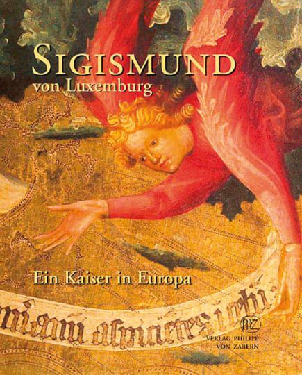Sigismund von Luxemburg. Ein Kaiser in Europa