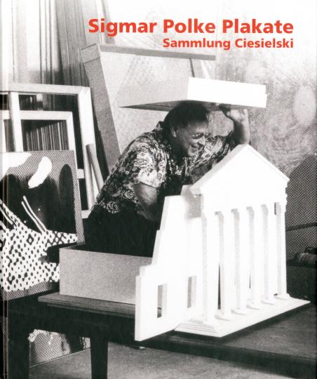 Sigmar Polke. Plakate. Sammlung Ciesielski.