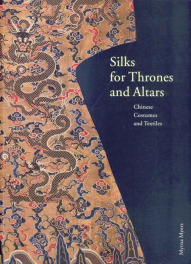 Silks for Thrones and Altars. Chinesische Kostüme und Textilien von der Liao bis zur Qing-Dynastie.