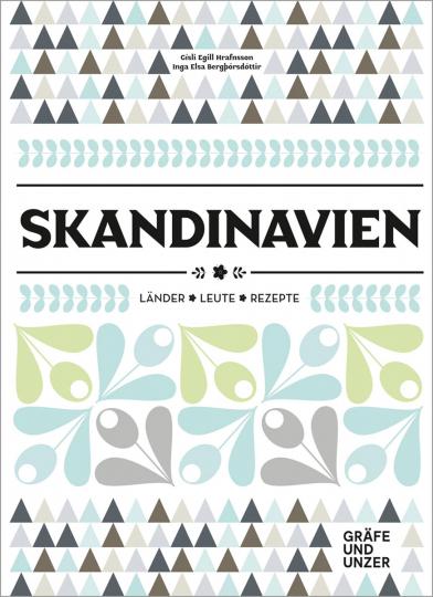 Skandinavien. Länder, Leute, Rezepte.