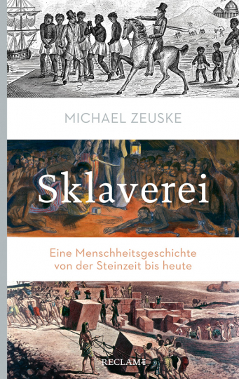 Sklaverei. Eine Menschheitsgeschichte von der Steinzeit bis heute.