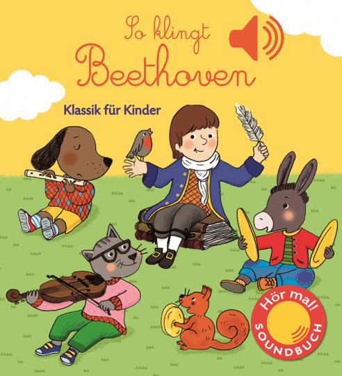 So klingt Beethoven. Klassik für Kinder.