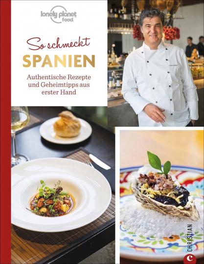 So schmeckt Spanien. Authentische Rezepte und Geheimtipps aus erster Hand.