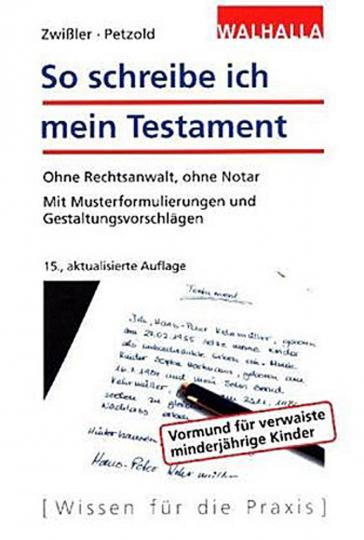 So schreibe ich mein Testament. 15., aktualisierte Auflage.