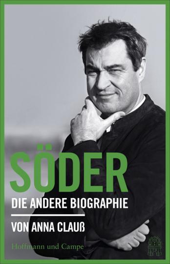 Söder. Die andere Biographie.