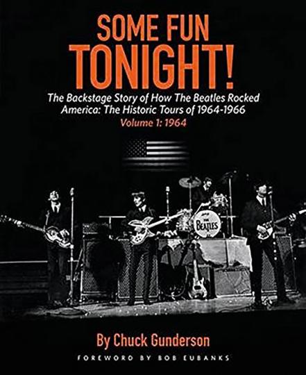 Some Fun Tonight! Die historischen Tourneen 1964-1966. Band 1: 1964. Die Backstage-Geschichte darüber, wie die Beatles Amerika rockten.