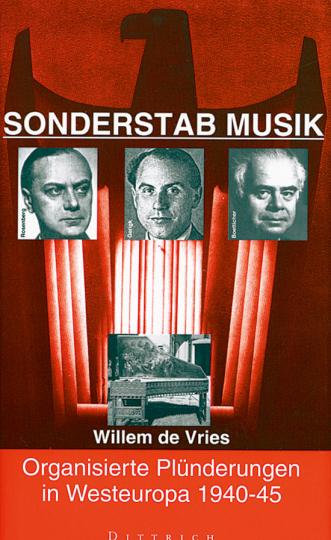 Sonderstab Musik - Organisierte Plünderungen in Westeuropa 1940-45