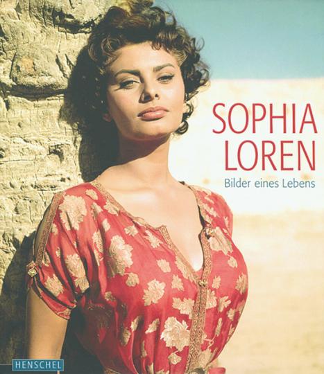 Sophia Loren. Bilder eines Lebens.
