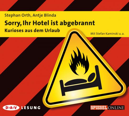 Sorry, Ihr Hotel ist abgebrannt. Kurioses aus dem Urlaub. 1 CD.