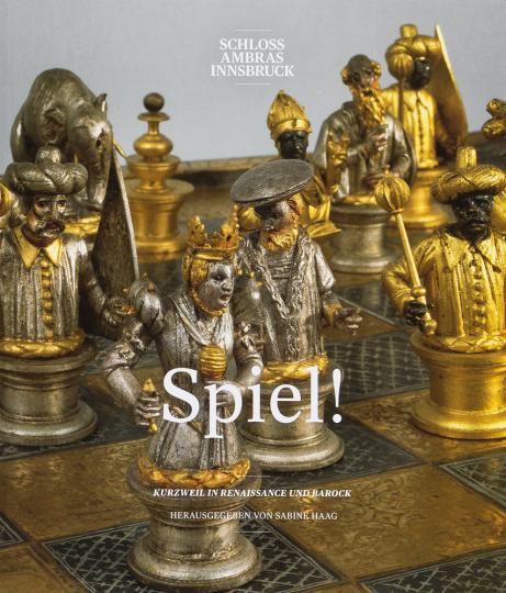 Spiel! Kurzweil in Renaissance und Barock.