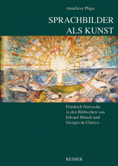 Sprachbilder als Kunst. Friedrich Nietzsche in den Bildwelten von Edvard Munch und Giorgio de Chirico.