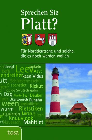 Sprechen Sie Platt? Für Norddeutsche und solche, die es noch werden wollen.