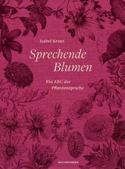 Sprechende Blumen. Ein ABC der Pflanzensprache.