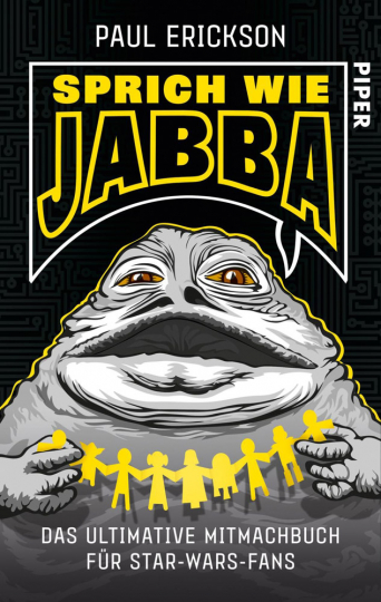 Sprich wie Jabba! Das ultimative Mitmachbuch für Star-Wars-Fans.