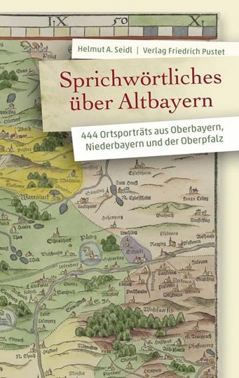 Sprichwörtliches über Altbayern.