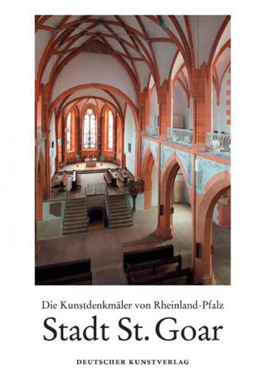 Stadt St. Goar. Die Kunstdenkmäler des Rhein-Hunsrück-Kreises, Teil 2.3