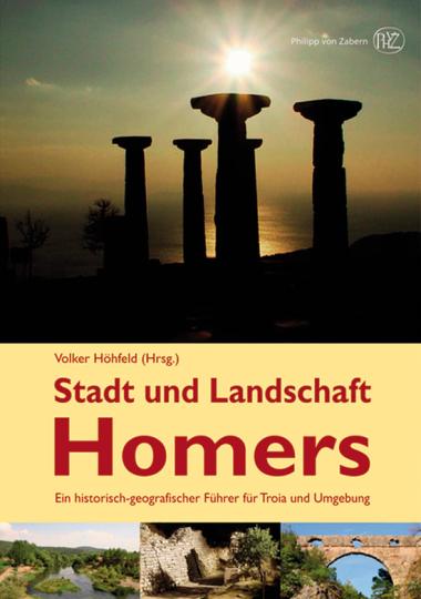 Stadt und Landschaft Homers. Ein historich-geografischer Führer für Troja und Umgebung.