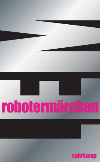 Stanislaw Lem. Robotermärchen.