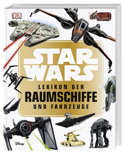 Star Wars Lexikon der Raumschiffe und Fahrzeuge.
