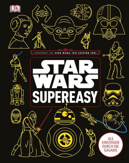Star Wars supereasy. Als Einsteiger durch die Galaxis.