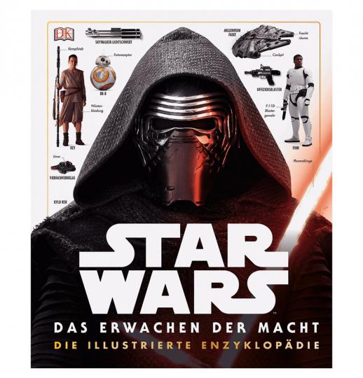 Star Wars. Das Erwachen der Macht. Die illustrierte Enzyklopädie.