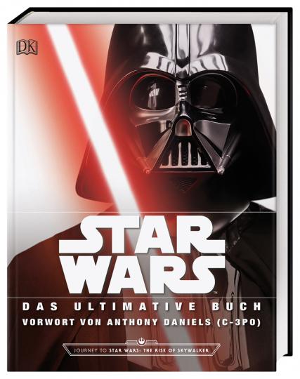 Star Wars. Das ultimative Buch. Mit Vorwort von Anthony Daniels (C-3P0).