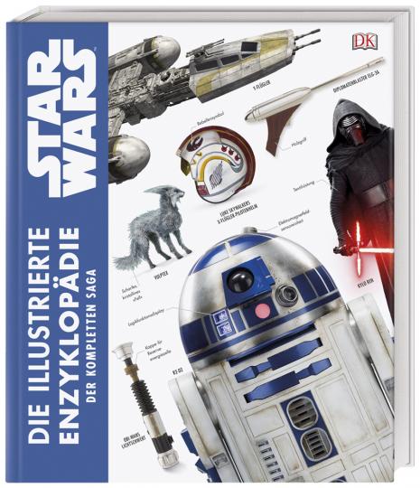 Star Wars. Die illustrierte Enzyklopädie der kompletten Saga.