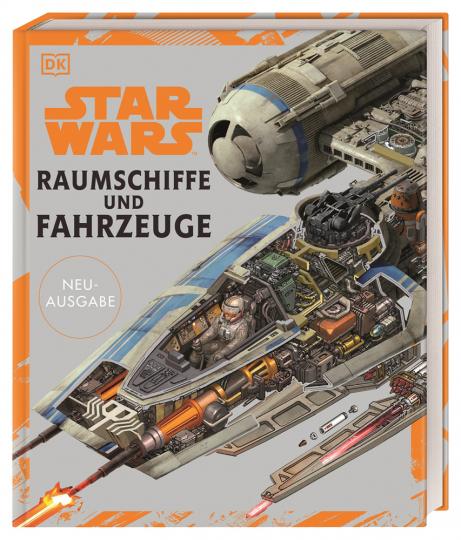 Star Wars. Raumschiffe und Fahrzeuge. Neuausgabe.