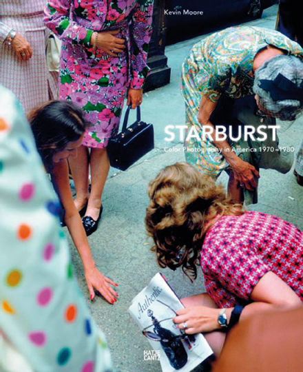Starburst. Color Photography in America 1970-1980.