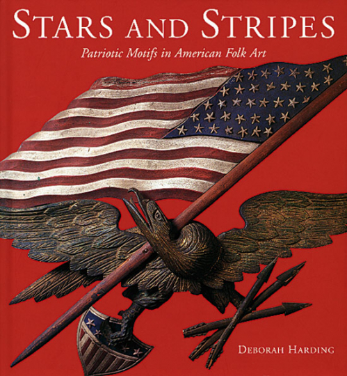 Stars and Stripes - Patriotic Motifs in American Folk Art