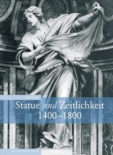 Statue und Zeitlichkeit 1400-1800.