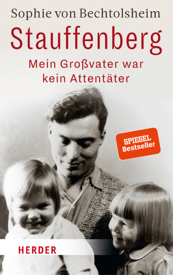 Stauffenberg. Mein Großvater war kein Attentäter.