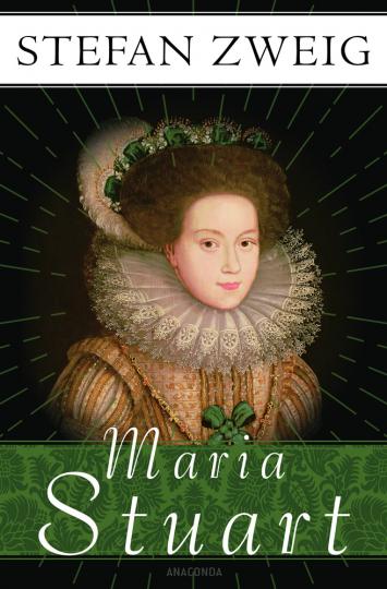 Stefan Zweig. Maria Stuart.