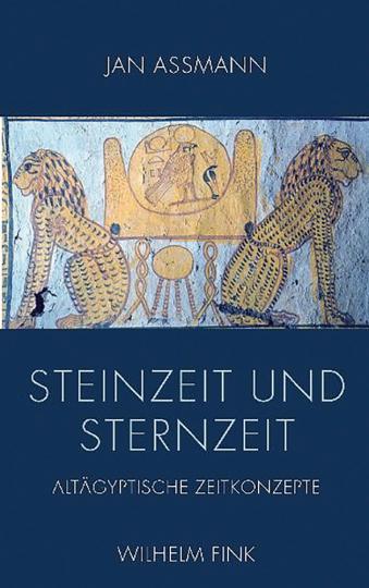Steinzeit und Sternenzeit. Altägyptische Zeitkonzepte.