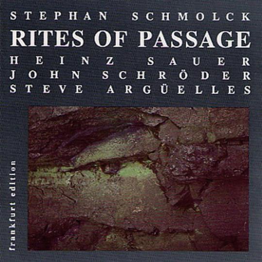 Stephan Schmolck mit Heinz Sauer, John Schröder, Steve Argüelles. Rites of Passage. CD.