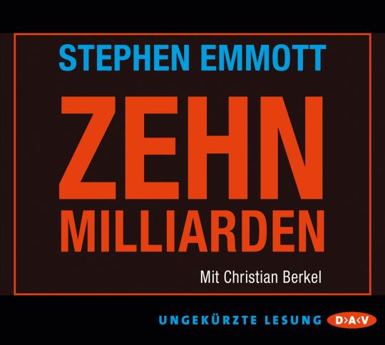 Stephen Emmott. Zehn Milliarden. CD.