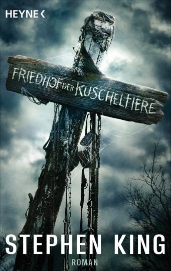 Stephen King. Friedhof der Kuscheltiere. Roman.