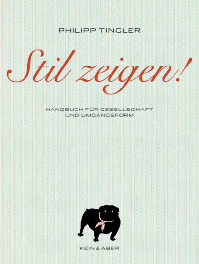 Stil zeigen! Handbuch für Gesellschaft und Umgangsform.
