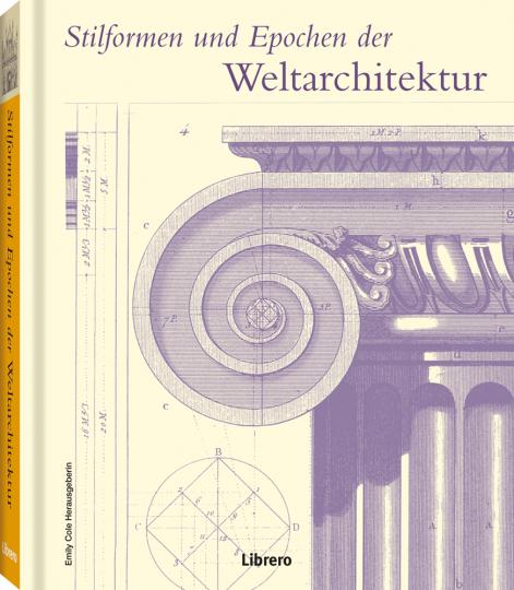 Stilformen und Epochen der Weltarchitektur.