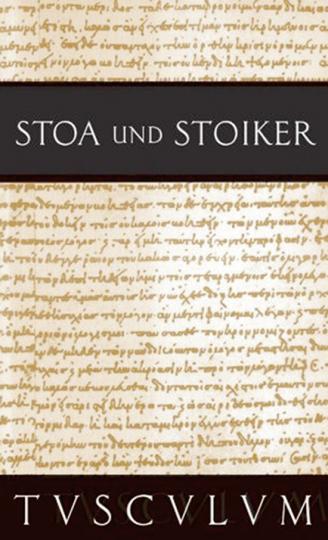 Stoa und Stoiker. Griechisch / Lateinisch / Deutsch. 2 Bände.