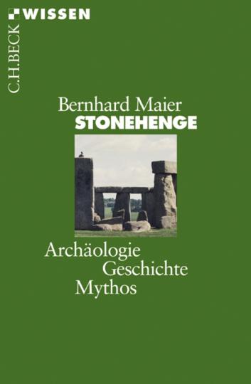 Stonehenge. Archäologie, Geschichte, Mythos.
