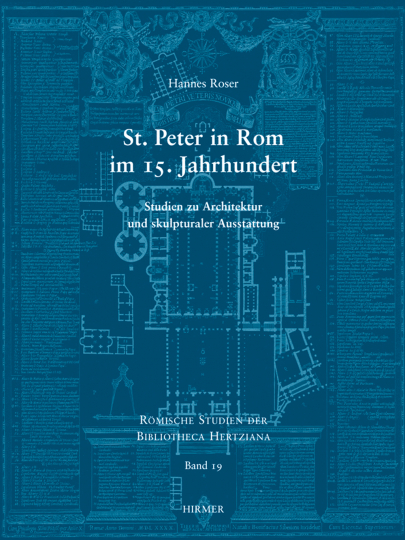 St. Peter in Rom im 15. Jahrhundert. Studien zu Architektur und skulpturaler Ausstattung.