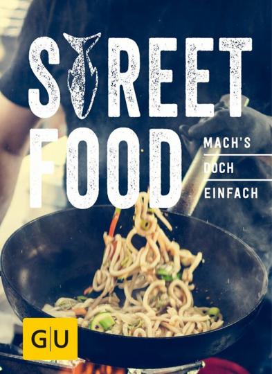 Street Food - Mach´s doch einfach!