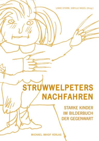 Struwwelpeters Nachfahren. Starke Kinder im Bilderbuch der Gegenwart.