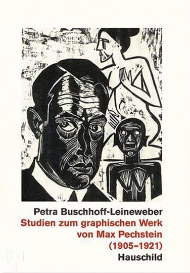 Studien zum graphischen Werk von Max Pechstein (1905-1921).