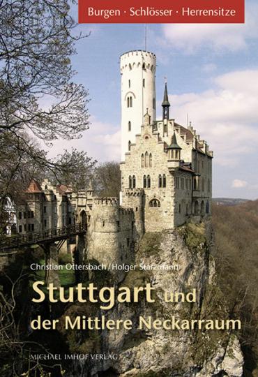 Stuttgart und der mittlere Neckarraum. Burgen, Schlösser, Herrensitze.