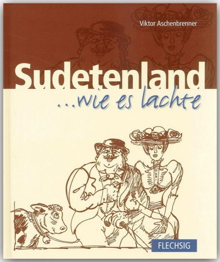 Sudetenland, wie es lachte