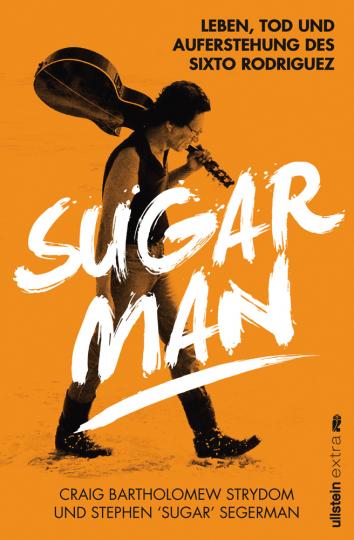 Sugar Man. Leben, Tod und Auferstehung des Sixto Rodriguez.